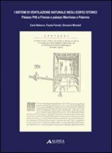 I sistemi di ventilazione naturale negli edifici storici. Palazzo Pitti a Firenze e palazzo Marchese a Palermo.pdf