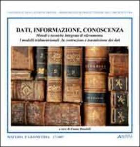 Dati, informazione, conoscenza. Metodi e tecniche integrate di rilevamento