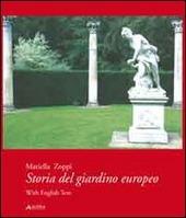 Storia del giardino europeo. Ediz. italiana e inglese
