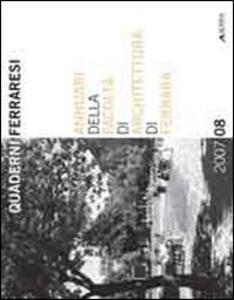 Quaderni ferraresi. Annuari della Facoltà di Architettura di Ferrara 2007/2008