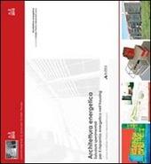 Architettura energetica. Soluzioni sperimentali per il risparmio energetico nell'housing