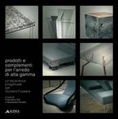 Prodotti e complementi per l'arredo d'alta gamma. Un'esperienza progettuale per Giuliano Fujiwara