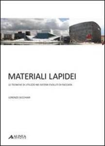 Materiali lapidei. Le tecniche di utilizzo nei sistemi evoluti di facciata. Con 25 tavole