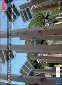 Boislab. Il legno per un'architettura sostenibile
