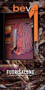BEV+/ Milano 2011. Fuorisalone: «Naturalmente design». Vol. 1