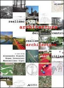 Realismo oggi. Architettura dei piccoli centri. Ediz. italiana e inglese