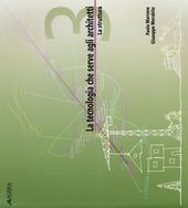 La tecnologia che serve agli architetti. La struttura. Vol. 3
