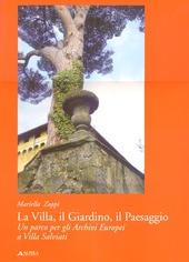 La villa, il giardino, il paesaggio. Un parco per gli archivi europei a Villa Salviati