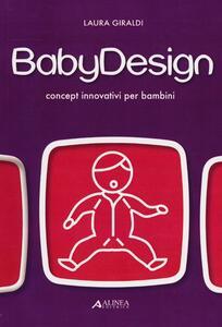 Baby design. Concept innovativi per bambini