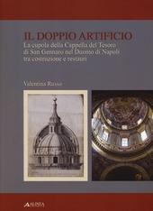 Il doppio artificio. La cupola della cappella del Tesoro di San Gennaro nel duomo di Napoli tra costruzione e restuari