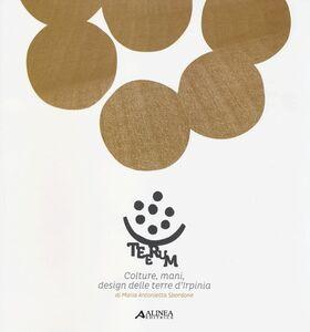 Teerum. Colture, mani, design delle terre d'Irpinia