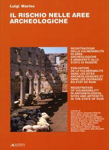 Il rischio nelle aree archeologiche. Registrazione della vulnerabilità in aree archeologiche e manufatti allo stato di rudere