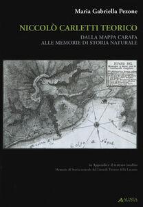 Niccolò Carletti teorico. Dalla mappa Carafa alle memorie di storia naturale