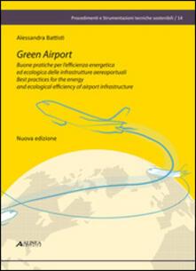 Premioquesti.it Green airport. Buone pratiche per l'efficienza energetica ed ecologica delle infrastrutture aereoportuali. Ediz. italiana e inglese Image