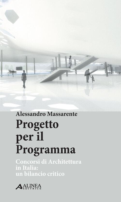 Progetto per il programma. Concorsi di architettura in Italia. Un bilancio critico