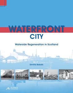 Waterfront city. Waterside regeneration in Scotland
