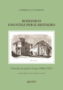 Romanico. Uno stile per il restauro. L'attività di tutela a Como (1860-1915)