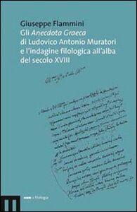Gli anecdota graeca di Ludovico Antonio Muratori e l'indagine filologica all'alba del secolo XVIII