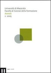 Annali della Facoltà di scienze della formazione dell'Università di Macerata (2005). Vol. 2