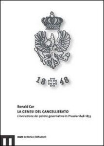La genesi del cancellariato. L'evoluzione del potere governativo in Prussia 1848-1853