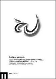 Sulle «funzioni» del diritto privato nella Costituzione economica fascista. Contratto, impresa e concorrenza