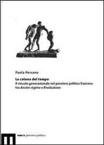 La catena del tempo. Il vincolo generazionale nel pensiero politico francese tra Ancien régime e rivoluzione