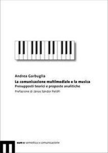 La comunicazione multimediale e la musica. Presupposti teorici e proposte analitiche