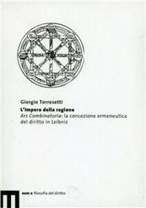 L' impero della ragione. Ars combinatoria: la concezione ermeneutica del diritto in Leibniz