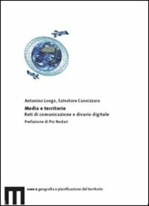 Media e territorio. Reti di comunicazione e divario digitale