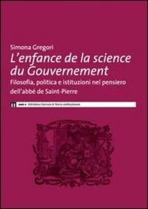 L' enfance de la science du governement. Filosofia, politica e istituzioni nel pensiero dell'abbé de Saint-Pierre
