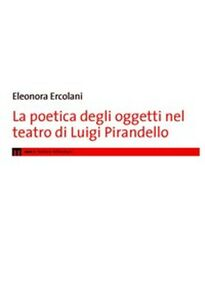 La poetica degli oggetti nel teatro di Luigi Pirandello