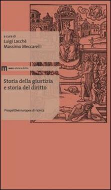 Storia della giustizia e storia del diritto. Prospettive europee di ricerca.pdf