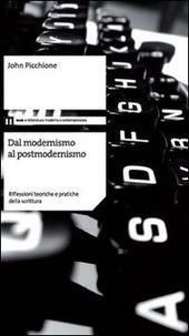 Dal modernismo al postmodernismo. Riflessioni teoriche e pratiche della scrittura