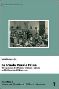 La scuola rurale Faina. Un'esperienza di istruzione popolare e agraria nell'Italia rurale del Novecento