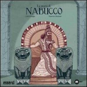 La storia di Nabucco. La storia di un popolo che lotta per il suo futuro