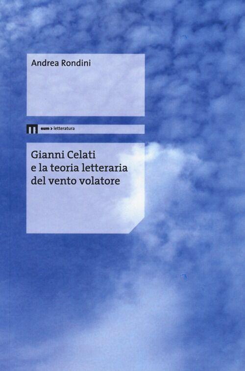 Gianni Celati e la teoria letteraria del vento volatore