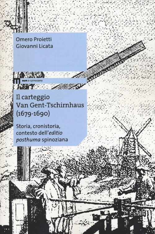 Il carteggio Van Gent-Tschirnhaus (1679-1690). Storia, cronistoria, contesto dell'«editio posthuma» spinoziana