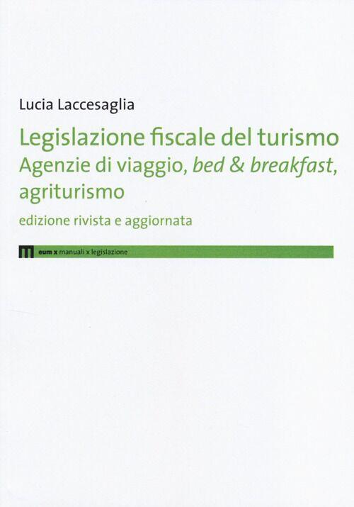 Legislazione fiscale del turismo. Agenzie di viaggio, bed & breakfast, agriturismo