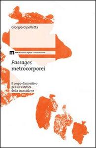 Passages metrocorporei. Il corpo-dispositivo per un'estetica della transizione