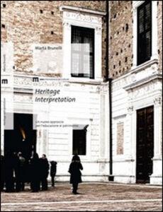 Heritage interpretation. Un nuovo approccio per l'educazione al patrimonio