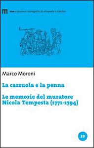 La cazzuola e la penna. Le memorie del muratore Nicola Tempesta (1771-1794)