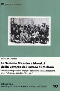 La Sezione Maestre e Maestri della Camera del Lavoro di Milano. Tra militanza politica e impegno per la lotta all'analfabetismo... (1893-1917)