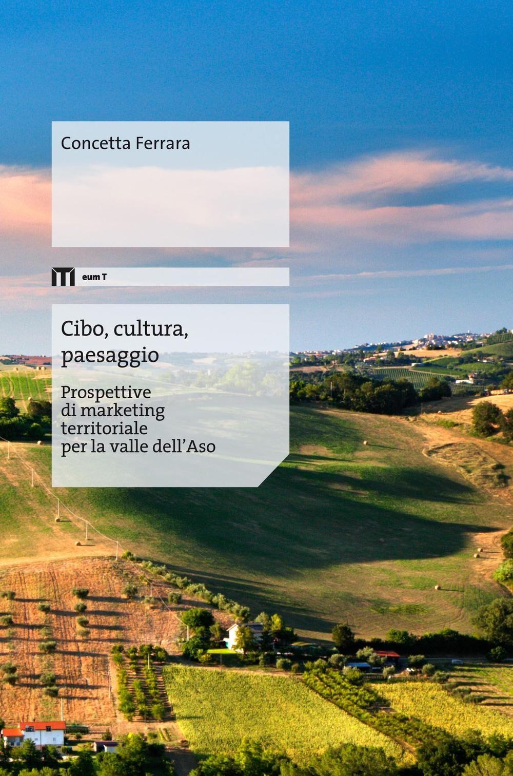 Cibo, cultura, paesaggio. Prospettive di marketing territoriale per la valle dell'Aso