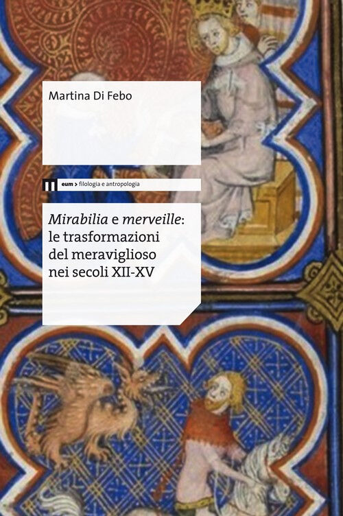 Mirabilia e merveille. Le trasformazioni del meraviglioso nei secoli XII-XV