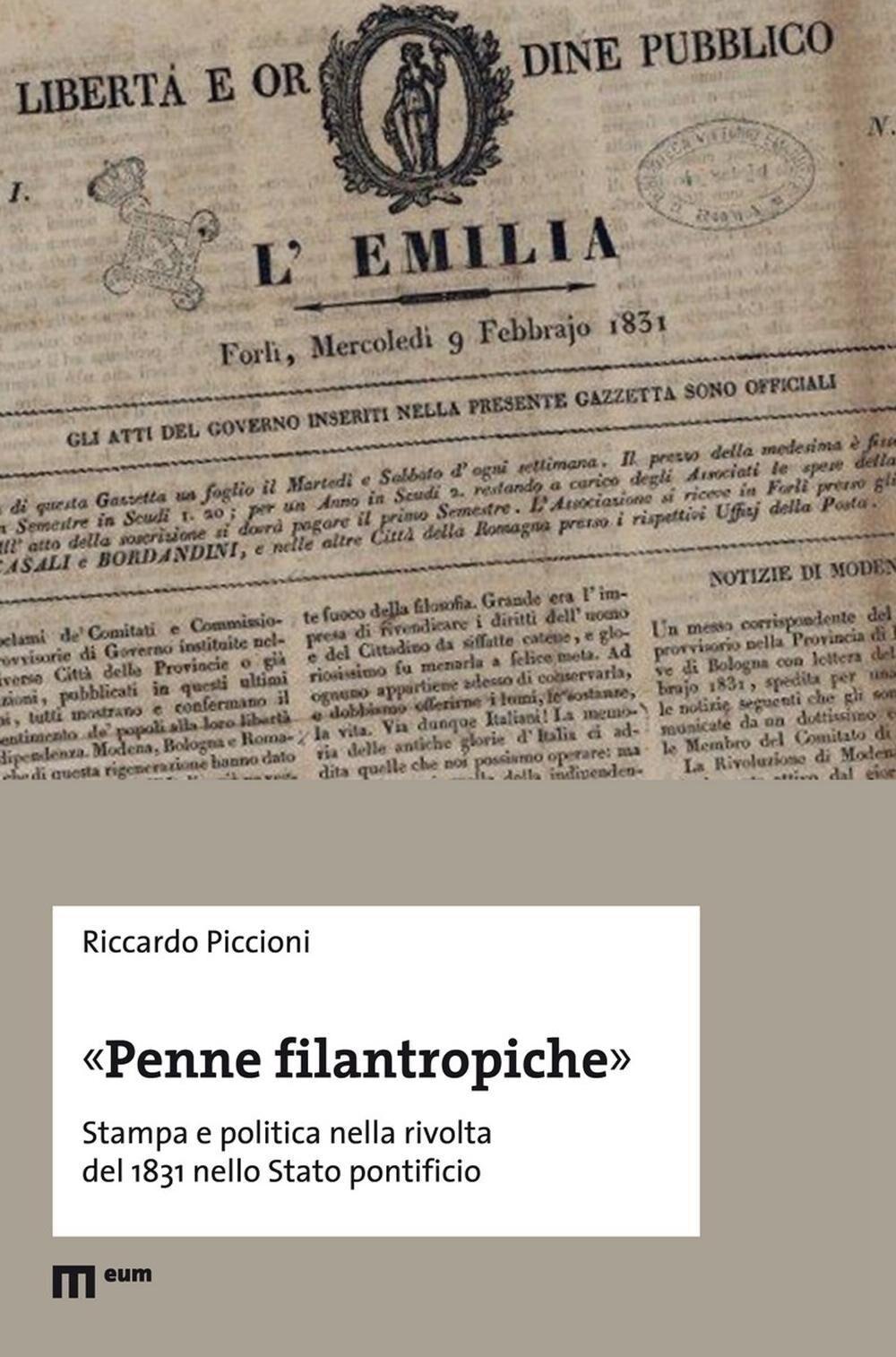 «Penne filantropiche». Stampa e politica nella rivolta del 1831 nello Stato pontificio