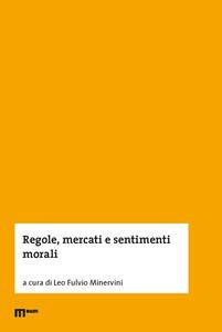 Libro Regole, mercati e sentimenti morali