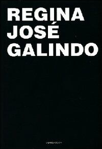 Regina José Galindo. Ediz. italiana, spagnola e inglese