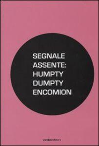 Segnale assente: Humpty Dumpty encomion