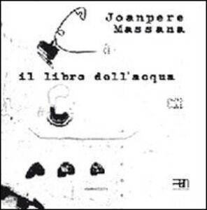Il libro dell'acqua. Ediz. italiana, inglese, catalana e spagnola