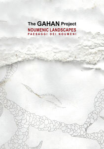 The Gahan projet. Noumenic landscape. Ediz. multilingue